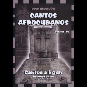 Cantos Afrocubanos 10 Cantos a Egun Primera Parte