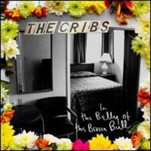 In the Belly of the Brazen Bull [Import] , The Cribs