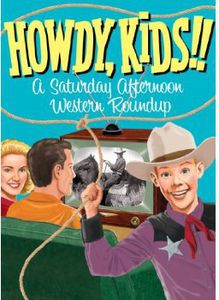 Howdy, Kids!: A Saturday Afternoon Western Roundup