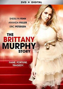 The Brittany Murphy Story