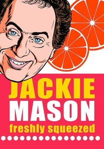Jackie Mason: Freshly Squeezed