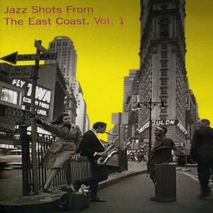 Jazz Shots From the East Coast: Volume 1 [Import]