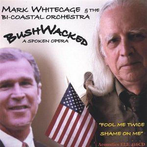 Bushwacked-A Spoken Opera