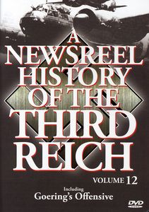 A Newsreel History of the Third Reich: Volume 12