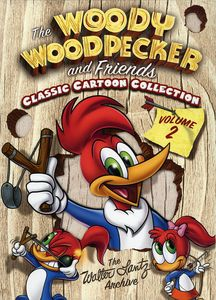 The Woody Woodpecker and Friends Classic Cartoon Collection: Volume 2