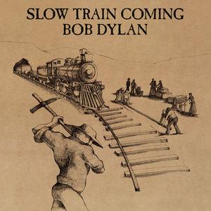 Slow Train Coming , Bob Dylan
