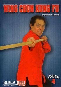 Wing Chun Kung Fu With William M. Cheung: Volume 4
