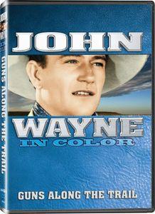 John Wayne in Color: Guns Along the Trail