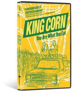 King Corn: You Are What You Eat