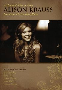 Alison Krauss: A Hundred Miles or More: Live From the Tracking Room , Alison Krauss