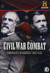 Civil War Combat: America's Bloodiest Battles