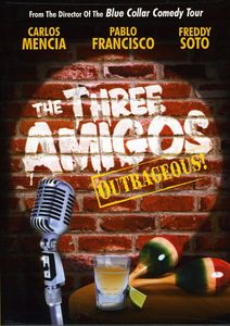The Three Amigos: Outrageous!