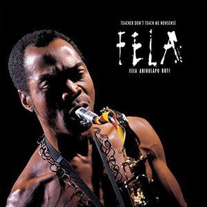 Teacher Don't Teach Me Nonsense , Fela Kuti