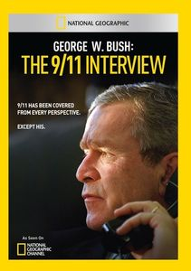 George w. Bush: The 9 /  11 Interview