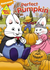 Max & Ruby: Max & Ruby's Perfect Pumpkin