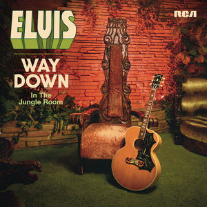 Way Down In The Jungle Room , Elvis Presley