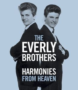 The Everly Brothers: Harmonies From Heaven , The Everly Brothers