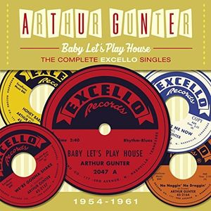 Baby Lets Play House:Complete Excello Singles 1954 [Import] , Arthur Gunter