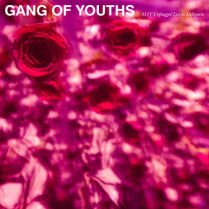 MTV Unplugged (Live In Melbourne) , Gang of Youths