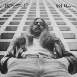 Necropolis , Bob Bell