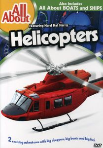 All About: Helicopters & Boats and Ships