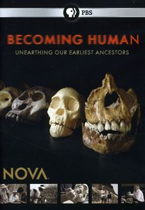 Nova: Becoming Human: Unearthing Our Earliest Ancestors