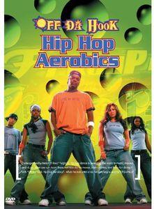 Off Da Hook Hip Hop Aerobics [Import]