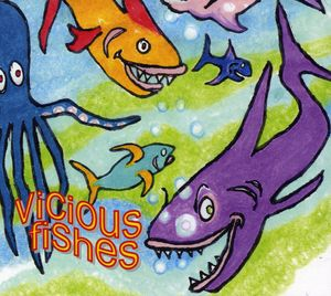 Vicious Fishes