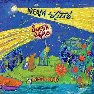 Dream a Little (Suena Un Poquito)