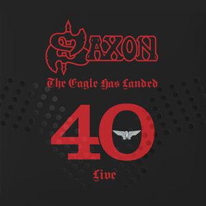 Eagle Has Landed 40 (live) , Saxon