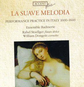 Suave Melodia: Auffuhrungspraxis in Italien 1600