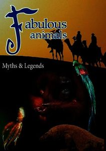 Fabulous Animals Myths and Legends