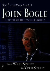 An Evening With John Bogle: From Wall Street to You