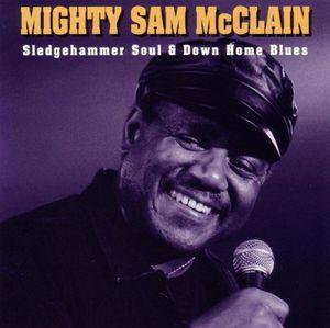 Sledgehammer Soul & Down Home Blues