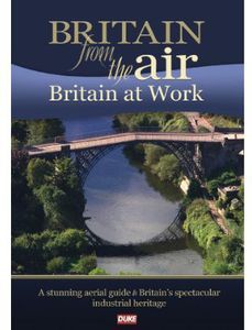 Britain From the Air: Britain at Work