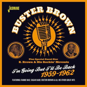 I'm Going But I'll Be Back 1959-62 [Import] , Buster Brown