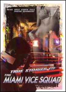 True Stories of the Miami Vice Squad [Import]