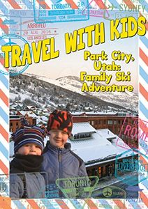 Travel With Kids: Park City Utah