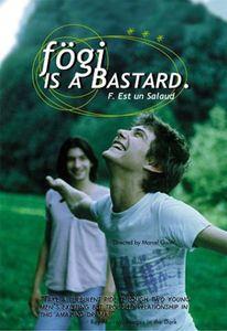 Fogi Is a Bastard
