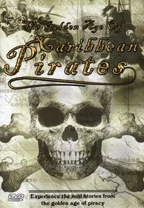 The Golden Age of Caribbean Pirates