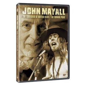 The Godfather of British Blues /  The Turning Point , John Mayall