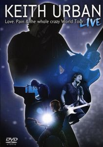Love, Pain and the Whole Crazy World Tour Live