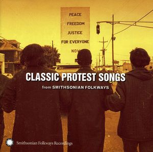 Classic Protest Songs: From Smithsonian Folkways , Various Artists