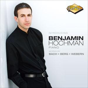 Introducing Benjamin Hochman: Works By Bach Berg