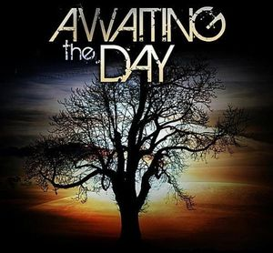 Awaiting the Day