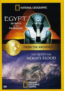 From the National Geographic Archives: Egypt - Secrets of the PharaohsAnd the Quest for Noah's Flood