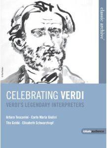 Celebrating Verdi: Legendary Interpreters