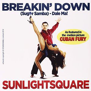 Breakin' Down (From the Film Cuban Fury) [Import] , Sunlightsquare