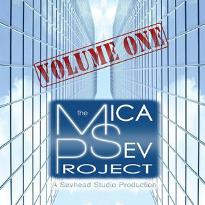 Mica-Sev Project Vol. One