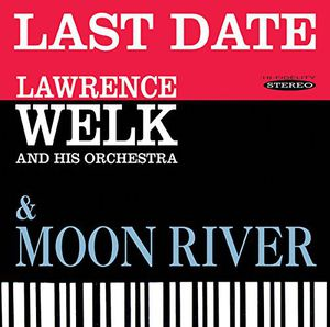 Last Date & Moon River , Lawrence Welk
